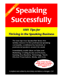 Speaking sucessfully 1001 Tips for thriving in the speaking business