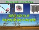 Bài giảng Điện công nghiệp - Khí cụ điện hạ áp dùng trong dân dụng và công nghiệp