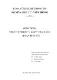 GIÁO TRÌNH THỰC TẬP ĐIỆN TỬ & KỸ THUẬT SỐ 1 - Bài 1