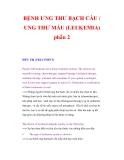 BỆNH ƯNG THƯ BẠCH CẦU / UNG THƯ MÁU phần 2