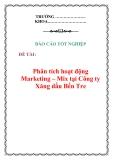 Báo cáo tốt nghiệp: Phân tích hoạt động Marketing – Mix tại Công ty Xăng dầu Bến Tre