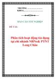 Báo cáo tốt nghiệp: Phân tích hoạt động tín dụng tại chi nhánh NHNo& PTNT  Long Châu