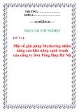 Báo cáo tốt nghiệp: Một số giải pháp Marketing nhằm nâng cao khả năng cạnh tranh của công ty Sơn Tổng Hợp Hà Nội