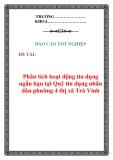 Báo cáo hoạt  động: Phân tích hoạt động tín dụng ngắn hạn tại Quỹ tín dụng nhân dân phường 4 thị xã Trà Vinh