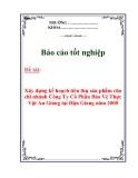 Báo cáo tốt nghiệp: Xây dựng kế hoạch tiêu thụ sản phẩm cho chi nhánh Công Ty Cổ Phần Bảo Vệ Thực Vật An Giang tại Hậu Giang năm 2008