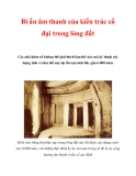 Bí ẩn âm thanh của kiến trúc cổ đại trong lòng đấtCác nhà khảo cổ không