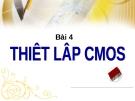 BÀI 4 - THIẾT LẬP CMOS