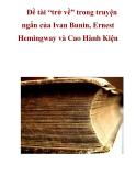 """Đề tài """"trở về"""" trong truyện ngắn của Ivan Bunin, Ernest Hemingway và Cao Hành Kiện"""