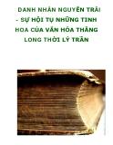 DANH NHÂN NGUYỄN TRÃI - SỰ HỘI TỤ NHỮNG TINH HOA CỦA VĂN HÓA THĂNG LONG THỜI LÝ TRẦN
