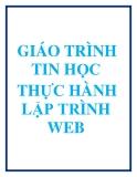 GIÁO TRÌNH TIN HỌC_THỰC HÀNH LẬP TRÌNH WEB