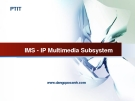 IMS - IP Multimedia Subsystem