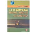 Giáo trình cơ sở CAD/CAM trong thiết kế và chế tạo phần 1