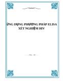 ỨNG DỤNG PHƯƠNG PHÁP ELISA XÉT NGHIỆM HIV