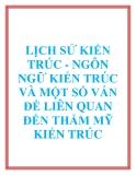 LỊCH SỬ KIẾN TRÚC - NGÔN NGỮ KIẾN TRÚC VÀ MỘT SỐ VẤN ĐỀ LIÊN QUAN ĐẾN THẨM MỸ KIẾN TRÚC