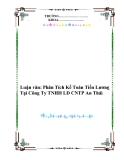 Luận văn: Phân Tích Kế Toán Tiền Lương Tại Công Ty TNHH LD CNTP An Thái