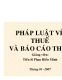 PHÁP LUẬT VỀ THUẾ VÀ BÁO CÁO THUẾ Giảng viên: Tiến Sĩ Phan Hiển Minh