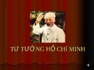Chương 7: MỘT SỐ VẤN ĐỀ VỀ VẬN DỤNG VÀ PHÁT TRIỂN TƯ TƯỞNG HỒ CHÍ MINH TRONG CÔNG CUỘC ĐỔI MỚI