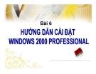 Tổng quan về máy vi tính - Bài 6   Hướng dẫn cài đặt Windows 2000 Professional