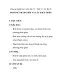 Giáo án nghề làm vườn lớp 11 - Tiết 15+16: Bài 9: PHƯƠNG PHÁP GHÉP VÀ CÁC KIỂU GHÉP.