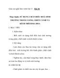 Giáo án nghề làm vườn lớp 11 - Bài 36 Thực hành: SỬ DỤNG CHẤT ĐIỀU HOÀ SINH TRƯỞNG TRONG GIÂM, CHIẾT CÀNH VÀ KÍCH THÍCH RA HOA