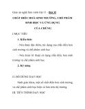 Giáo án nghề làm vườn lớp 11 - Bài 35 CHẤT ĐIỀU HOÀ SINH TRƯỞNG, CHẾ PHẨM SINH HỌC VÀ ỨNG DỤNG CỦA CHÚNG