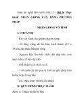 Giáo án nghề làm vườn lớp 12 - Bài 6: Thực hành: NHÂN GIỐNG CÂY BẰNG PHƯƠNG PHÁP NHÂN GIỐNG VÔ TÍNH