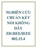 NGHIÊN CỨU CHUẨN KẾT NỐI KHÔNG DÂY  ZIGBEE/IEEE 802.15.4