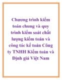 chương trình kiểm toán chung và quy trình kiểm soát chất lượng kiểm toán và công tác kế toán Công ty TNHH Kiểm toán và Định giá Việt Nam