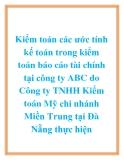 Kiểm toán các ước tính kế toán trong kiểm toán báo cáo tài chính tại công ty ABC do Công ty TNHH Kiểm toán Mỹ chi nhánh Miền Trung tại Đà Nẵng thực hiện