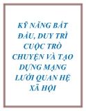 KỸ NĂNG BẮT ĐẦU, DUY TRÌ CUỘC TRÒ CHUYỆN VÀ TẠO DỰNG MẠNG LƯỚI QUAN HỆ XÃ HỘI