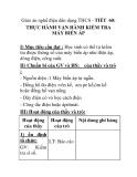 Giáo án nghề điện dân dụng THCS - TIẾT 60: THỰC HÀNH VẬN HÀNH KIỂM TRA MÁY