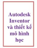 Autodesk Inventor và thiết kế mô hình học
