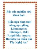 """Báo cáo nghiên cứu khoa học: """"Dẫn liệu hình thái nòng nọc giống Limnonectes Fitzinger, 1843 (Amphibia: Anura: Ranidae) ở miền núi Tây Nghệ An"""""""