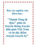 """Báo cáo nghiên cứu khoa học: """" """"Thánh Tông di thảo"""" nhìn từ truyền thống truyện dân gian Việt Nam và từ đặc điểm truyện truyền kỳ"""""""