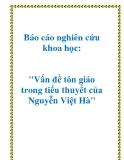 """Báo cáo nghiên cứu khoa học: """"Vấn đề tôn giáo trong tiểu thuyết của Nguyễn Việt Hà"""""""