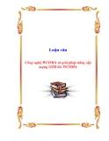 Đồ án tốt nghiệp Công nghệ WCDMA và giải pháp nâng cấp mạng GSM lên WCDMA - Trương Văn Hảo