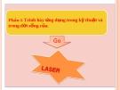 Trình bày ứng dụng của LASER trong kỹ thuật và trong đời sống