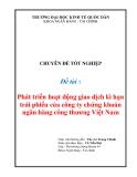 Đề tài: Phát triển hoạt động giao dịch kì hạn trái phiếu của công ty chứng khoán ngân hàng công thương Việt Nam