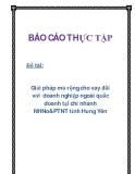 Đề tài: Giải pháp mở rộng cho vay đối với  doanh nghiệp ngoài quốc doanh tại chi nhánh NHNo&PTNT tỉnh Hưng Yên