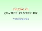 Bài giảng chế biến khí : QUÁ TRÌNH CRACKING HƠI VAPOCRAQUAGE part 1