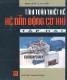 Ebook Tính toán thiết kế hệ dẫn động cơ khí (Tập 2) - Trịnh Chất, Lê Văn Uyển