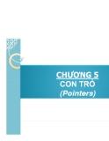 CHƯƠNG 5 CON TRỎ (Pointers)
