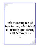 Tài liệu Đổi mới công tác kế hoạch trong nền kinh tế thị trường định hướng XHCN ở nước ta