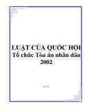 LUẬT CỦA QUỐC HỘI Tổ chức Tòa án nhân dân 2002