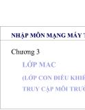 Nhập môn mạng máy tính - Chương 3: Lớ MAC (lớp con điều khiển truy cập môi trường)