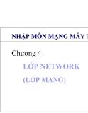 Nhập môn mạng máy tính - Chương 4: Lớp NETWORK (lớp mạng)