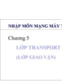 Nhập môn mạng máy tính - Chương 5: Lớp TRANSPORT (lớp giao vận)