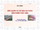 BẢO QUẢN VÀ VỆ SINH AN TOÀN SẢN PHẨM THỦY SẢN - CHƯƠNG 1 + 2