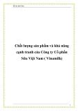 Chất lượng sản phẩm và khả năng cạnh tranh của Công ty Cổ phần Sữa Việt Nam ( Vinamilk)