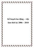 Kế hoạch lao động – việc làm thời kỳ 2006 – 2010